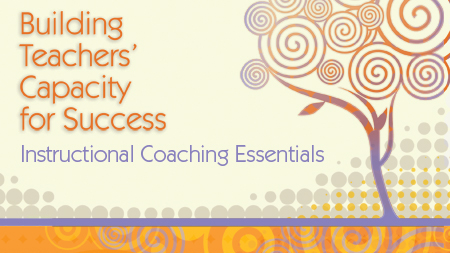 Building Teachers' Capacity for Success: Instructional Coaching Essentials - ASCD PD Online Course